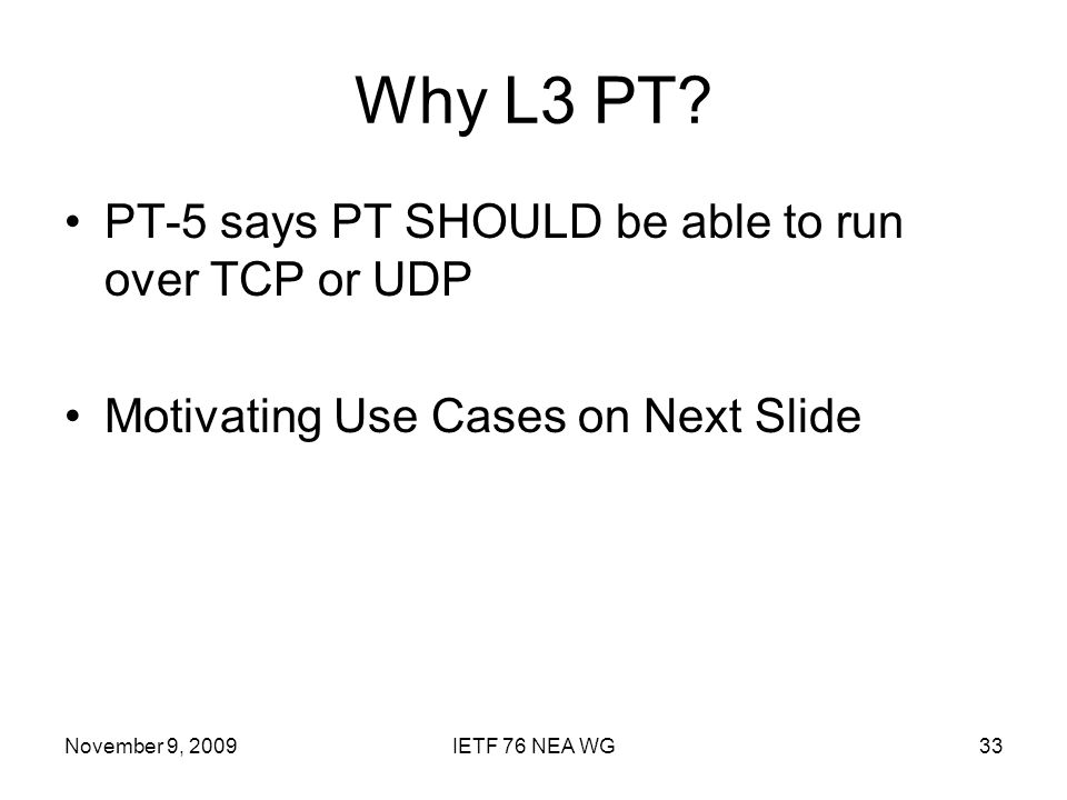 November 9, 2009IETF 76 NEA WG33 Why L3 PT.