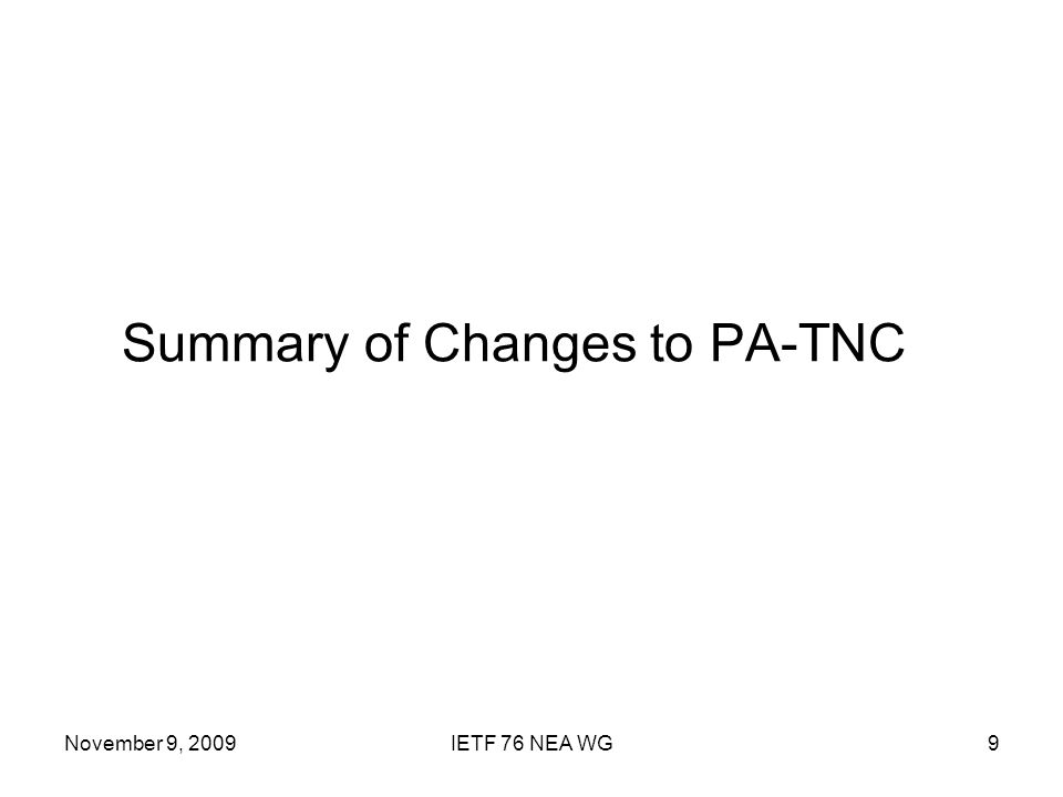 November 9, 2009IETF 76 NEA WG9 Summary of Changes to PA-TNC