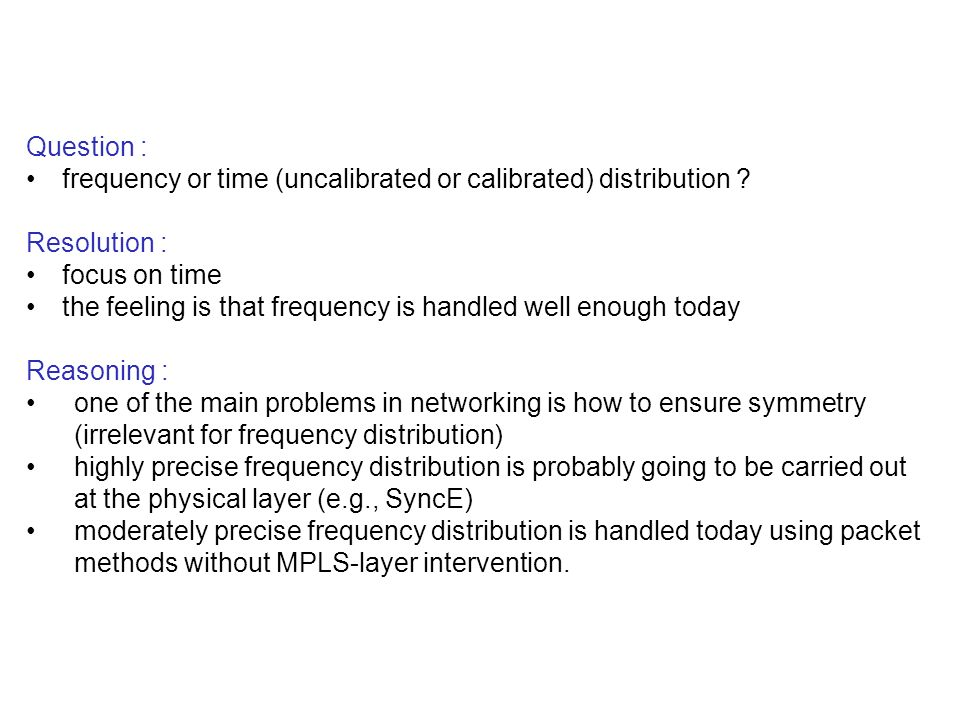 Question : frequency or time (uncalibrated or calibrated) distribution ? Resolution : focus on time the feeling is that frequency is handled well enou