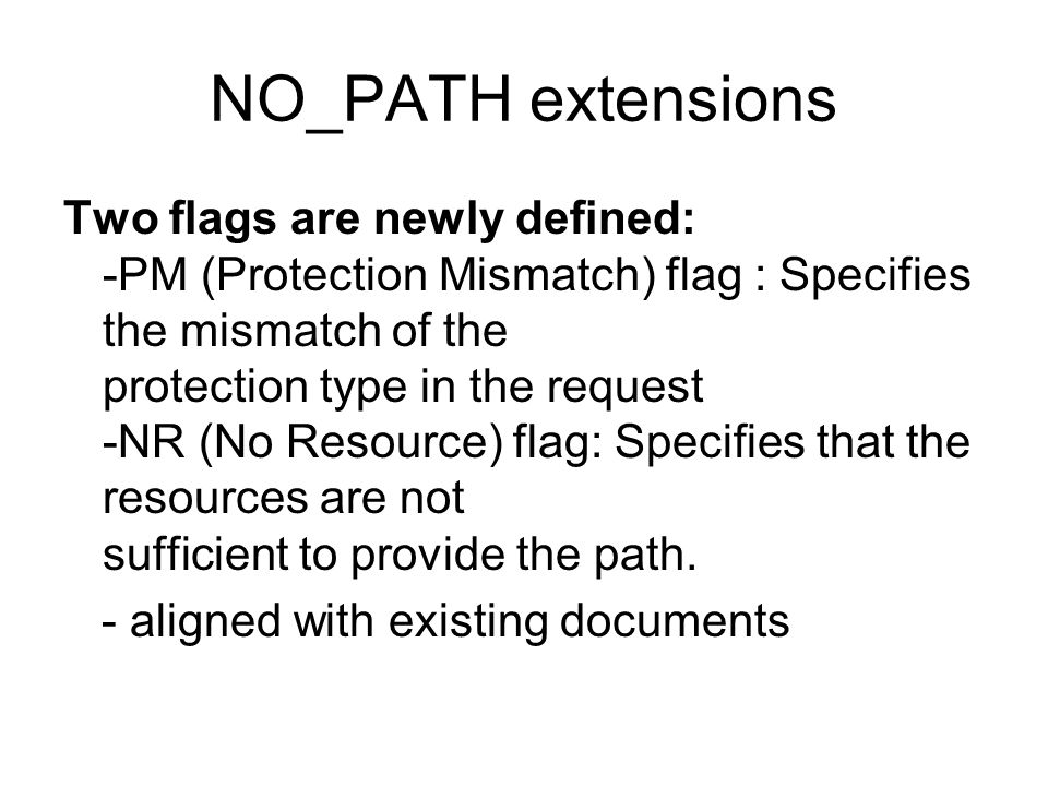 NO_PATH extensions Two flags are newly defined: -PM (Protection Mismatch) flag : Specifies the mismatch of the protection type in the request -NR (No