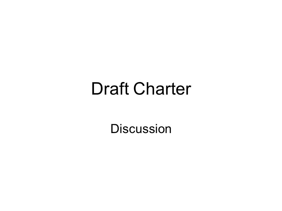 Draft Charter Discussion