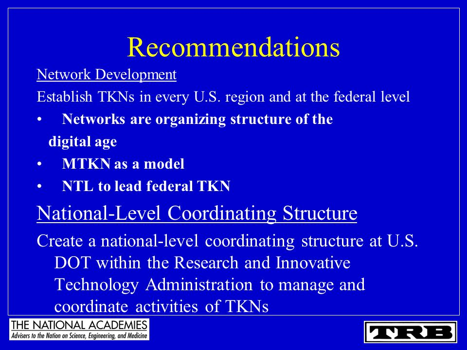 Recommendations Network Development Establish TKNs in every U.S.