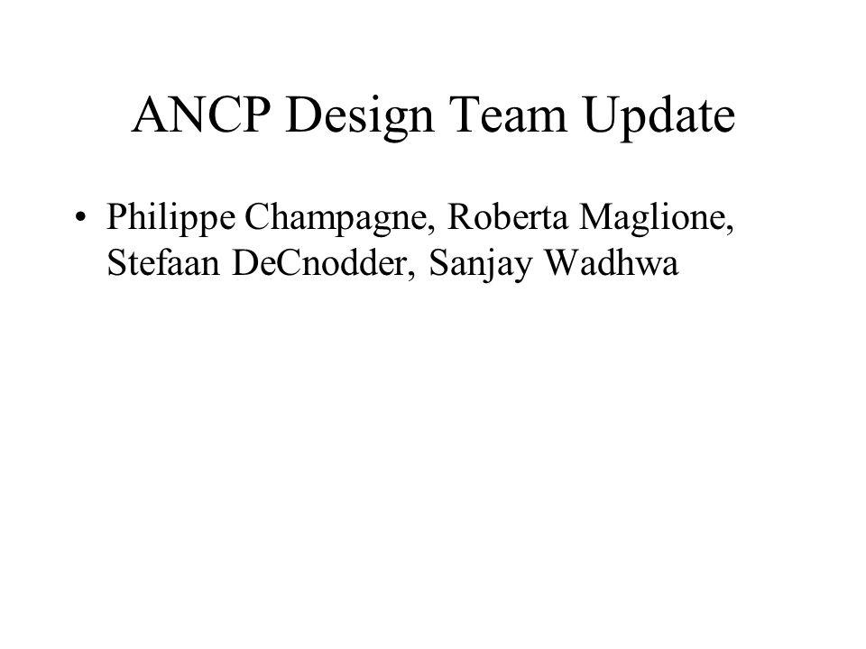 ANCP Design Team Update Philippe Champagne, Roberta Maglione, Stefaan DeCnodder, Sanjay Wadhwa