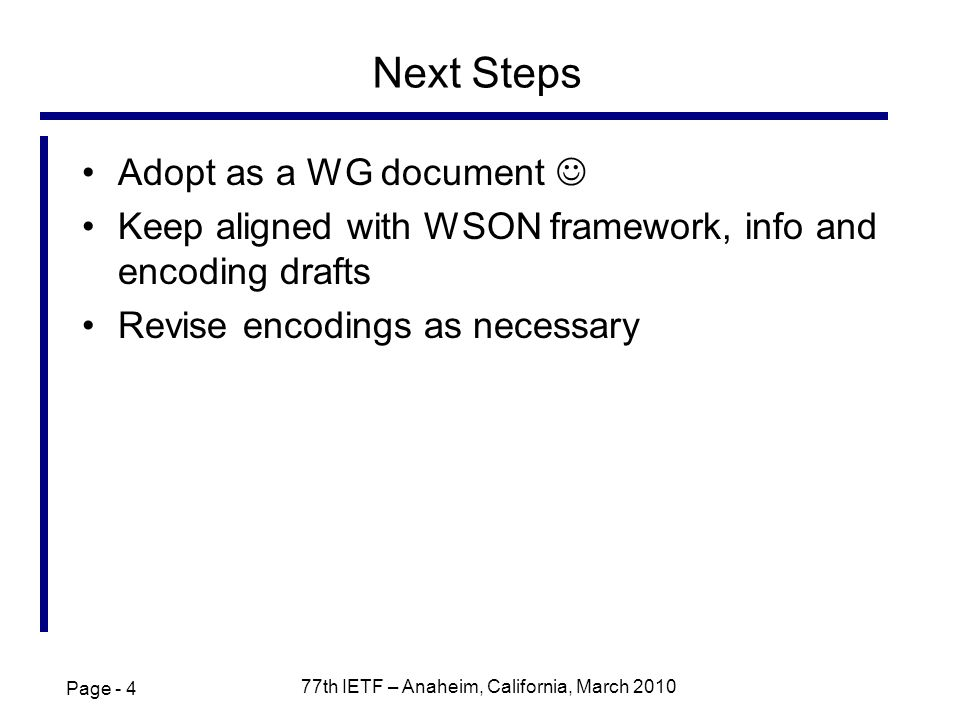 Page th IETF – Anaheim, California, March 2010 Next Steps Adopt as a WG document Keep aligned with WSON framework, info and encoding drafts Revise encodings as necessary