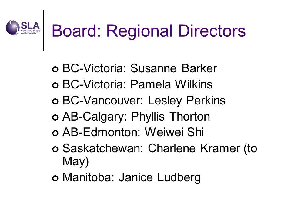 Board: Regional Directors BC-Victoria: Susanne Barker BC-Victoria: Pamela Wilkins BC-Vancouver: Lesley Perkins AB-Calgary: Phyllis Thorton AB-Edmonton: Weiwei Shi Saskatchewan: Charlene Kramer (to May) Manitoba: Janice Ludberg