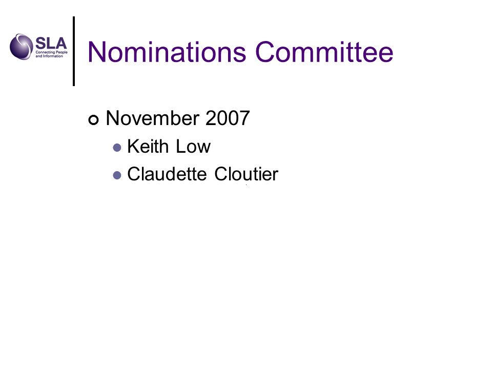 Nominations Committee November 2007 Keith Low Claudette Cloutier