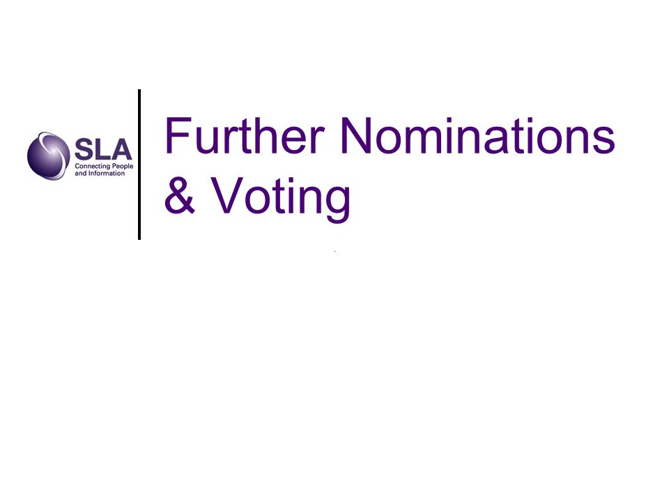 Further Nominations & Voting