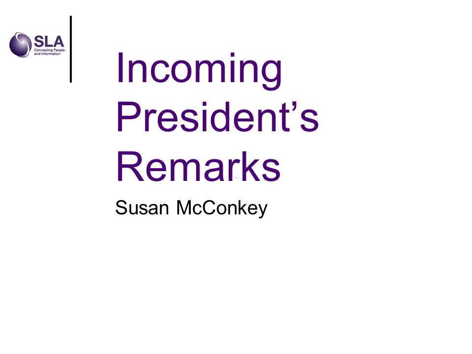 Incoming Presidents Remarks Susan McConkey