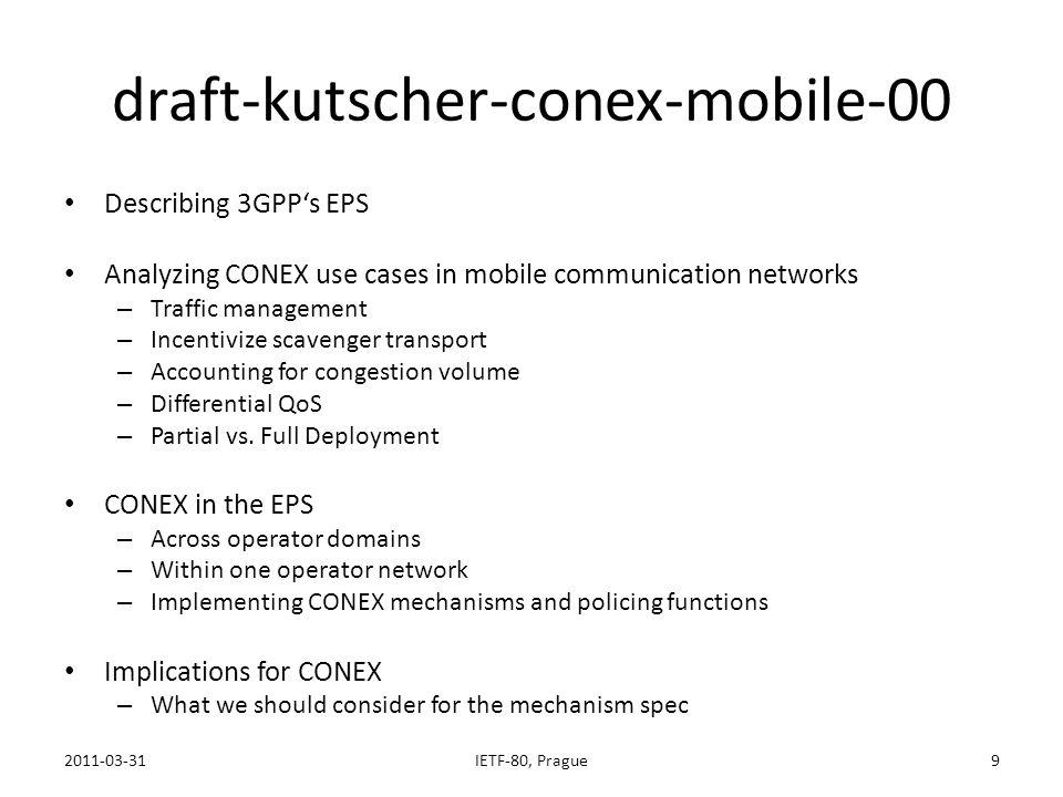 draft-kutscher-conex-mobile-00 Describing 3GPPs EPS Analyzing CONEX use cases in mobile communication networks – Traffic management – Incentivize scav