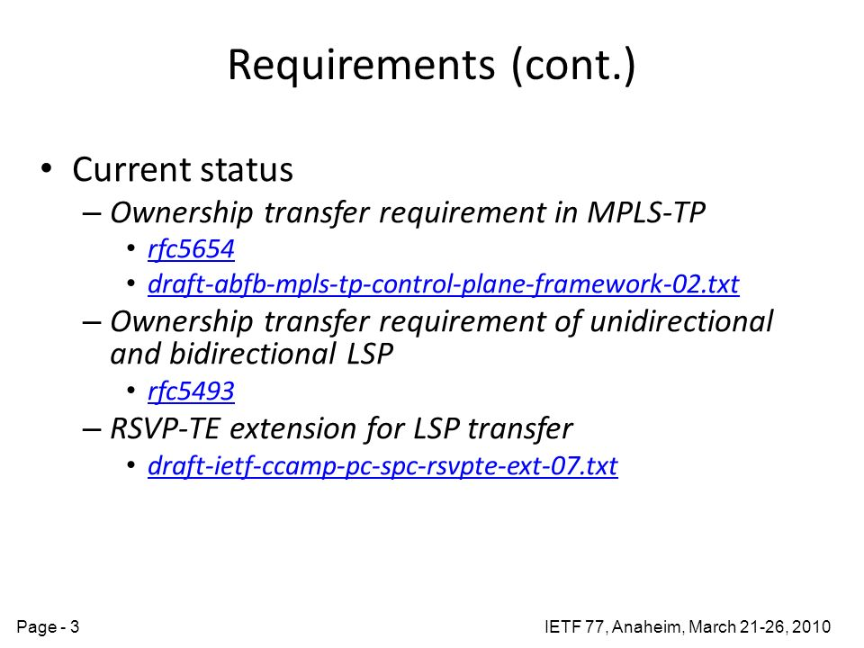 IETF 77, Anaheim, March 21-26, 2010Page - 3 Requirements (cont.) Current status – Ownership transfer requirement in MPLS-TP rfc5654 draft-abfb-mpls-tp