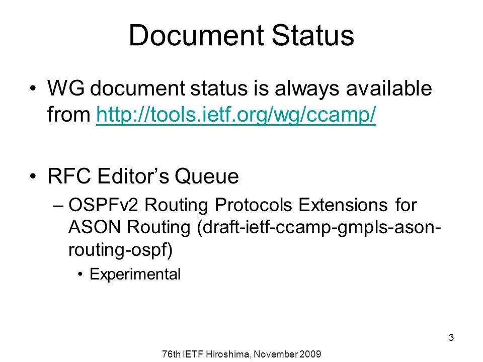 76th IETF Hiroshima, November 2009 3 Document Status WG document status is always available from http://tools.ietf.org/wg/ccamp/http://tools.ietf.org/