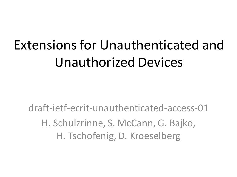 Extensions for Unauthenticated and Unauthorized Devices draft-ietf-ecrit-unauthenticated-access-01 H.