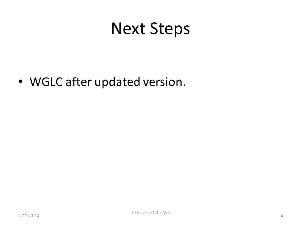 Next Steps WGLC after updated version. 2/12/2014 IETF #77, ECRIT WG 4