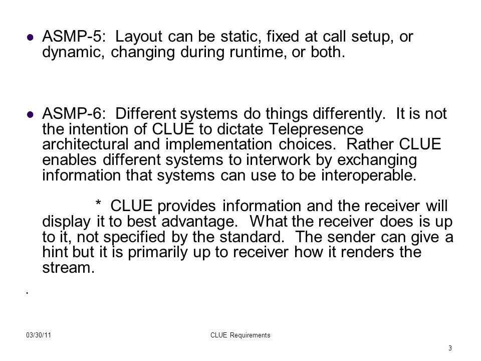4 03/30/11CLUE Requirements ASMP-7: It is not mandatory to support all of the features that can be negotiated.