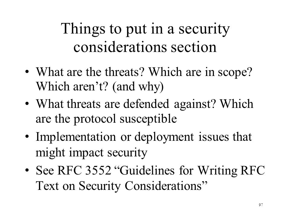 97 Things to put in a security considerations section What are the threats? Which are in scope? Which arent? (and why) What threats are defended again