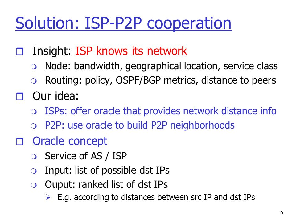 7 Oracle service Oracle-based peer selection for topology and content exchange