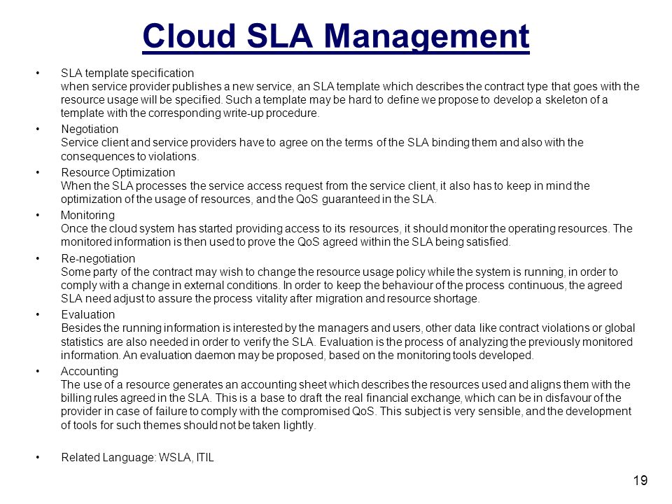 Cloud SLA Management SLA template specification when service provider publishes a new service, an SLA template which describes the contract type that