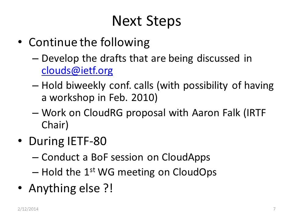 Next Steps Continue the following – Develop the drafts that are being discussed in  – Hold biweekly conf.