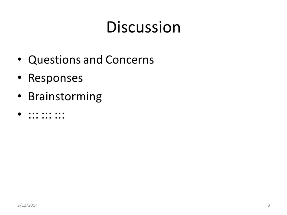 Discussion Questions and Concerns Responses Brainstorming ::: ::: ::: 2/12/20148