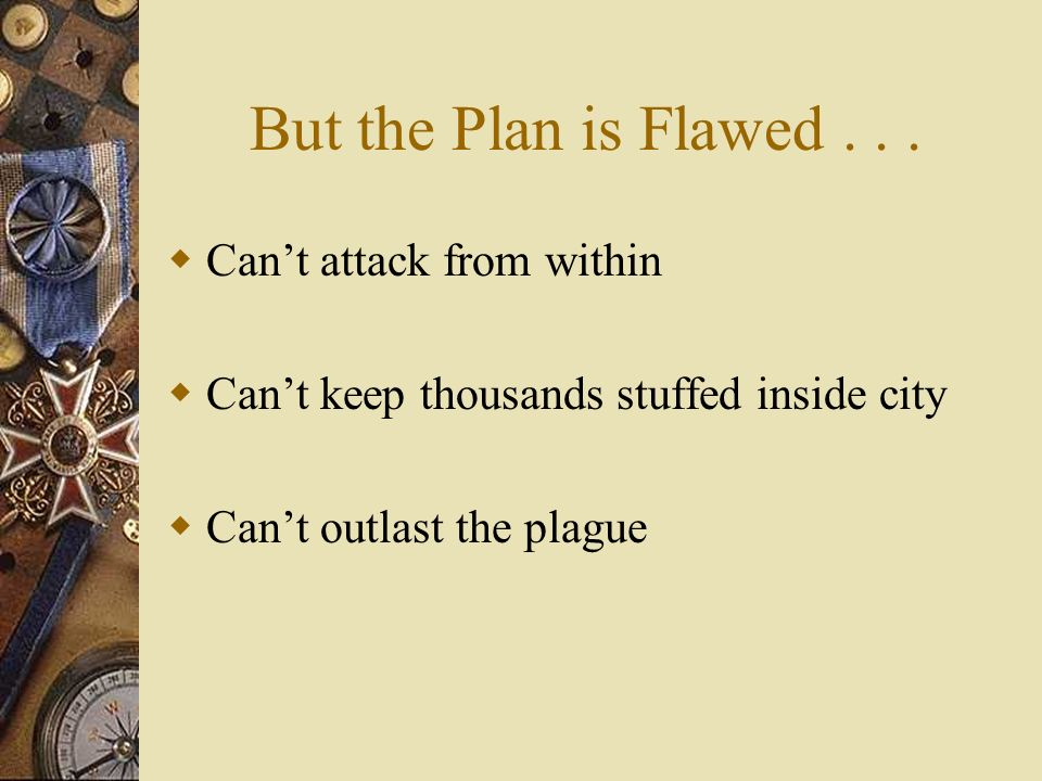 But the Plan is Flawed...