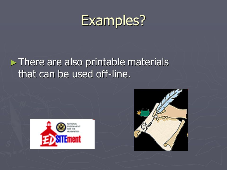 Examples. There are also printable materials that can be used off-line.