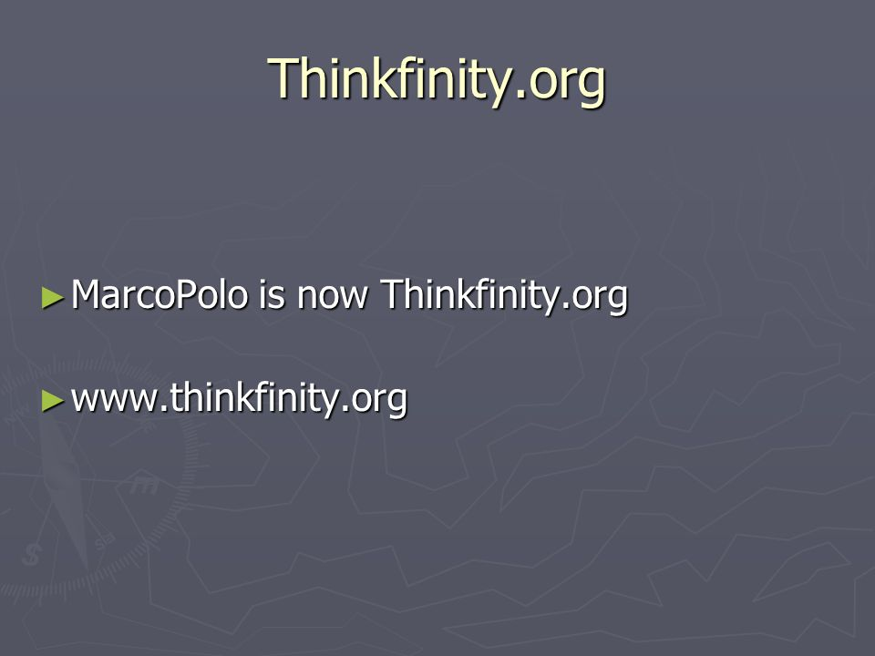 Thinkfinity.org MarcoPolo is now Thinkfinity.org MarcoPolo is now Thinkfinity.org www.thinkfinity.org www.thinkfinity.org