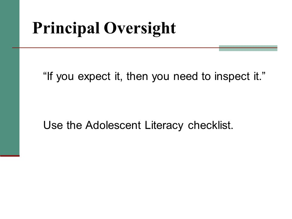 Principal Oversight If you expect it, then you need to inspect it.