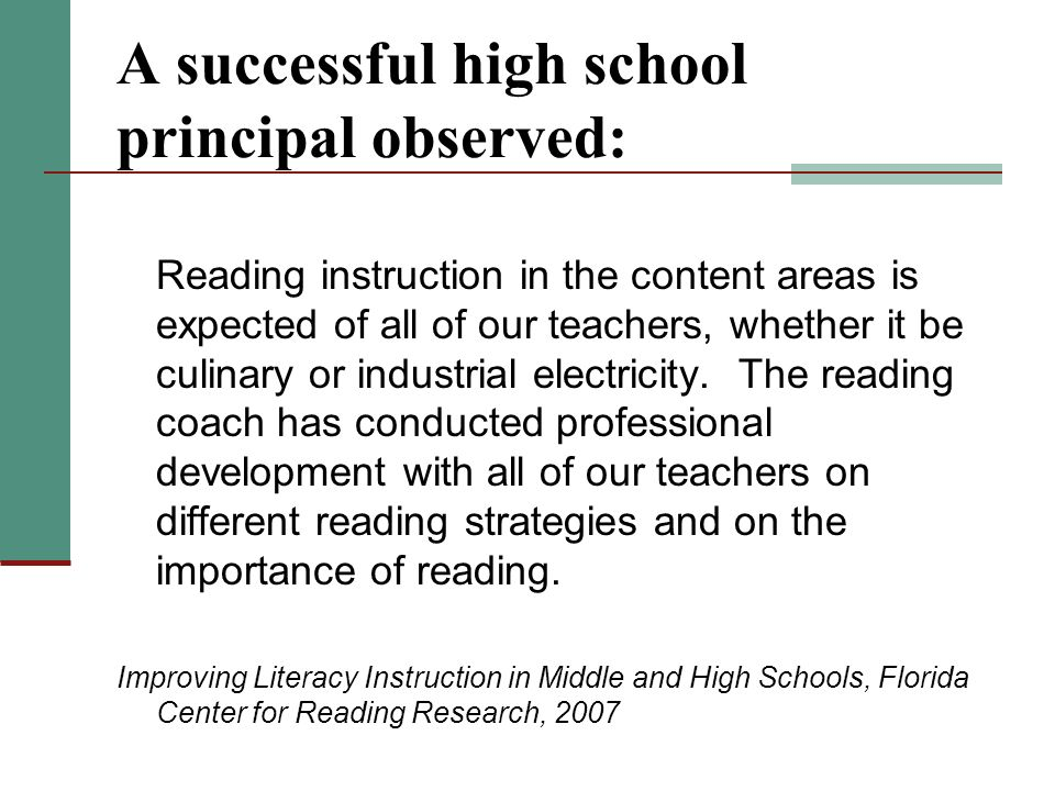 A successful high school principal observed: Reading instruction in the content areas is expected of all of our teachers, whether it be culinary or industrial electricity.