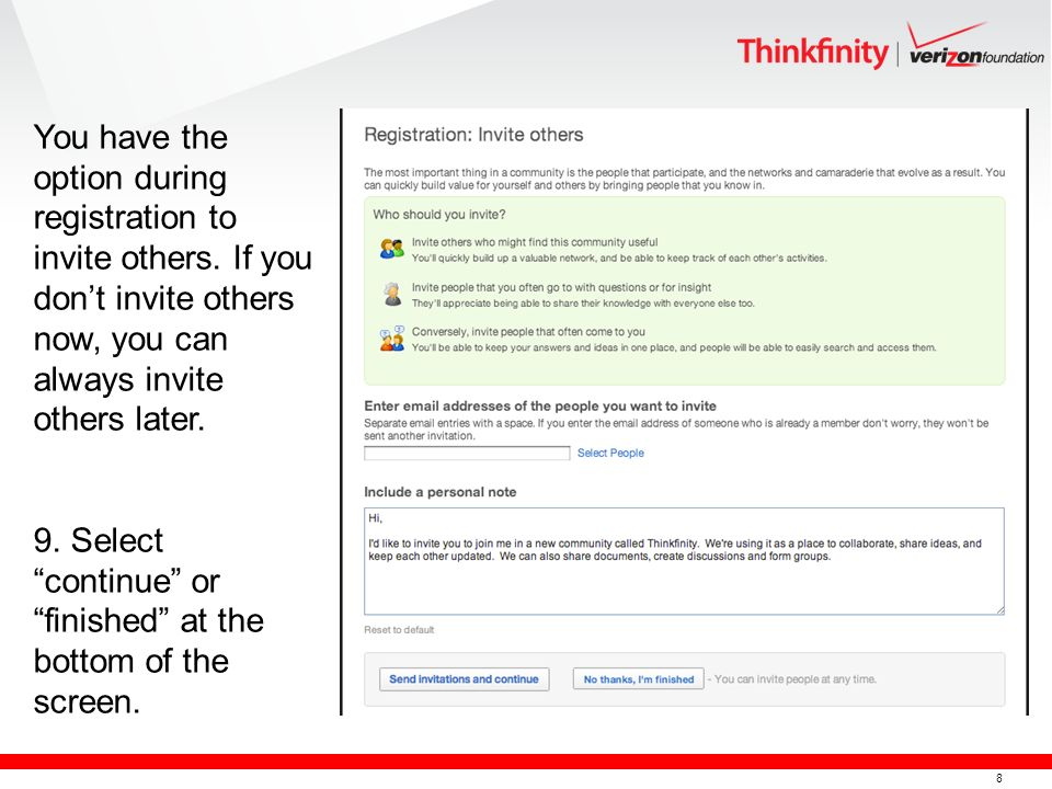 8 You have the option during registration to invite others.