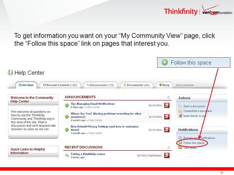 14 To get information you want on your My Community View page, click the Follow this space link on pages that interest you.