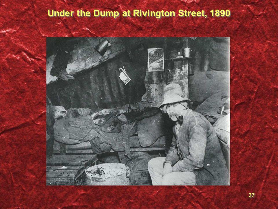 27 Under the Dump at Rivington Street, 1890