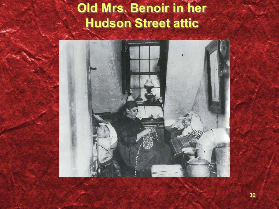 30 Old Mrs. Benoir in her Hudson Street attic