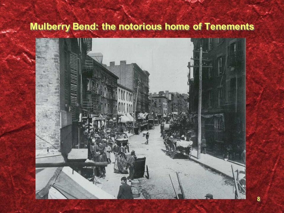 8 Mulberry Bend: the notorious home of Tenements