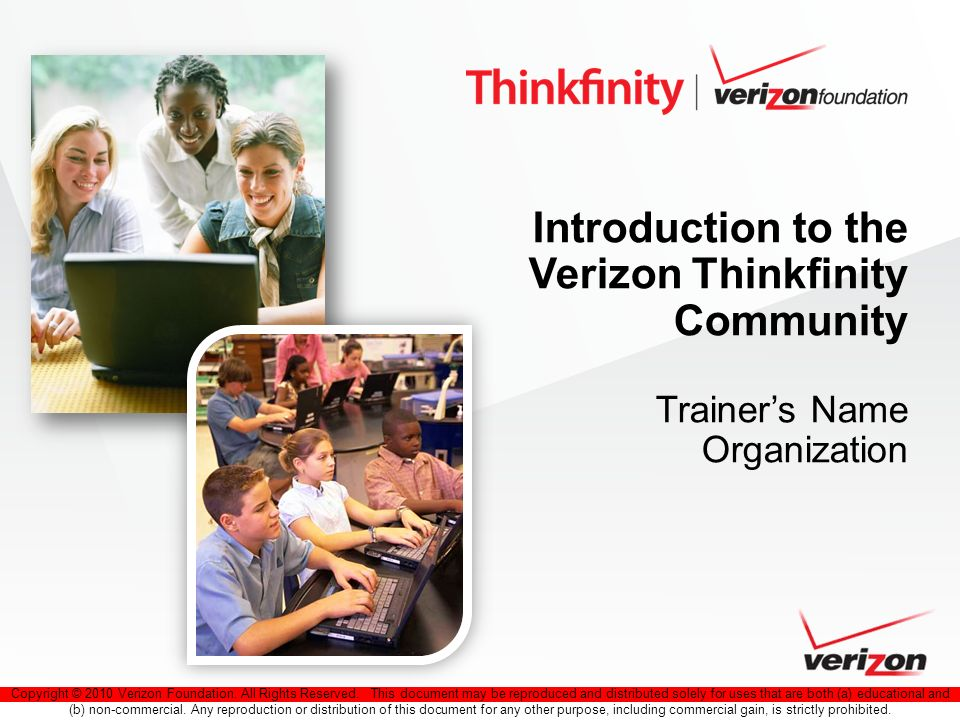 Copyright © 2010 Verizon Foundation. All Rights Reserved. This document may be reproduced and distributed solely for uses that are both (a) educationa