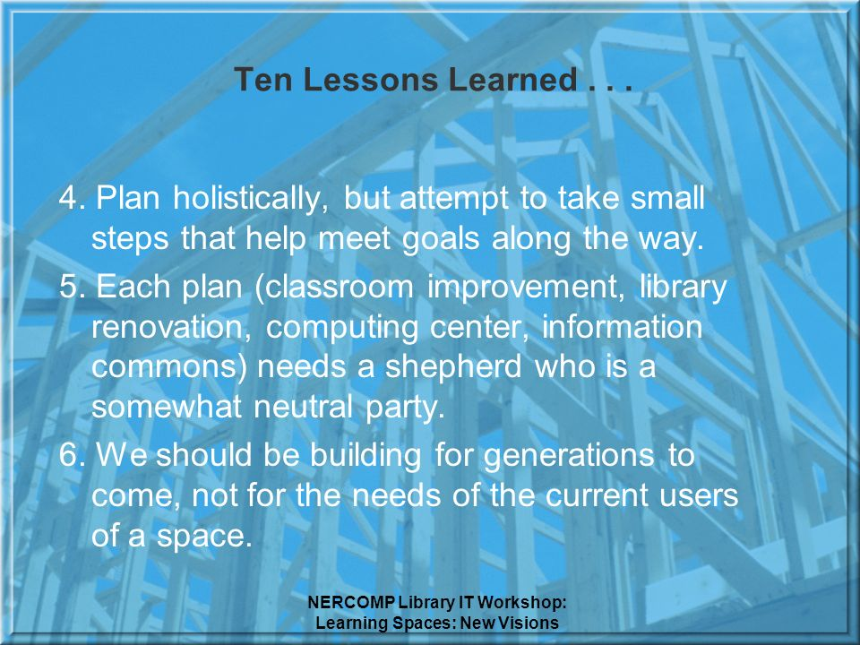 NERCOMP Library IT Workshop: Learning Spaces: New Visions Ten Lessons Learned...