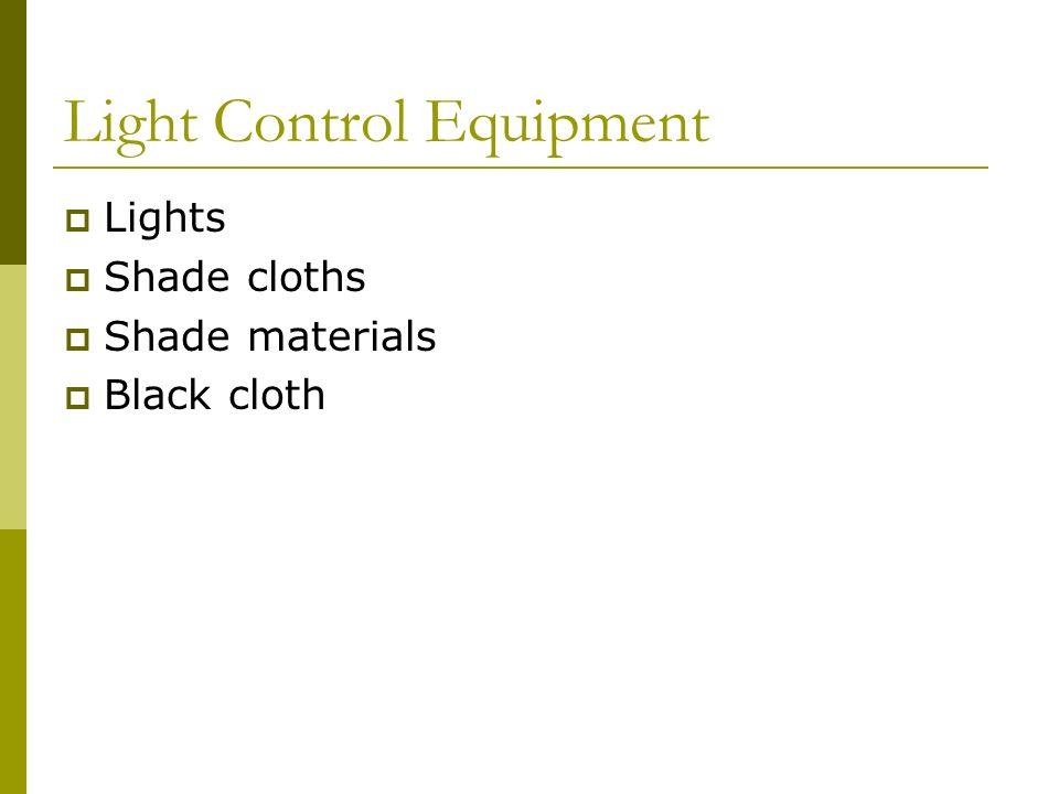 Light Control Equipment Lights Shade cloths Shade materials Black cloth
