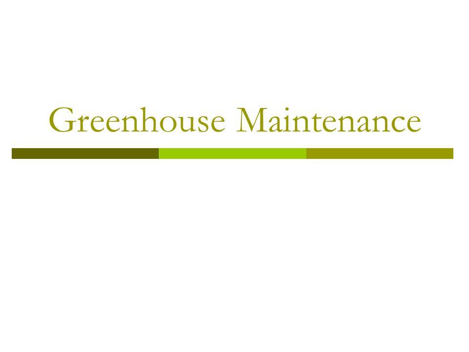 Greenhouse Maintenance