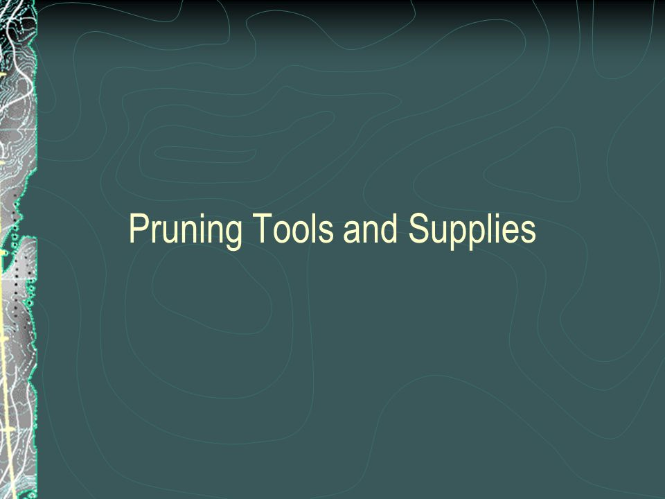 Pruning Tools and Supplies
