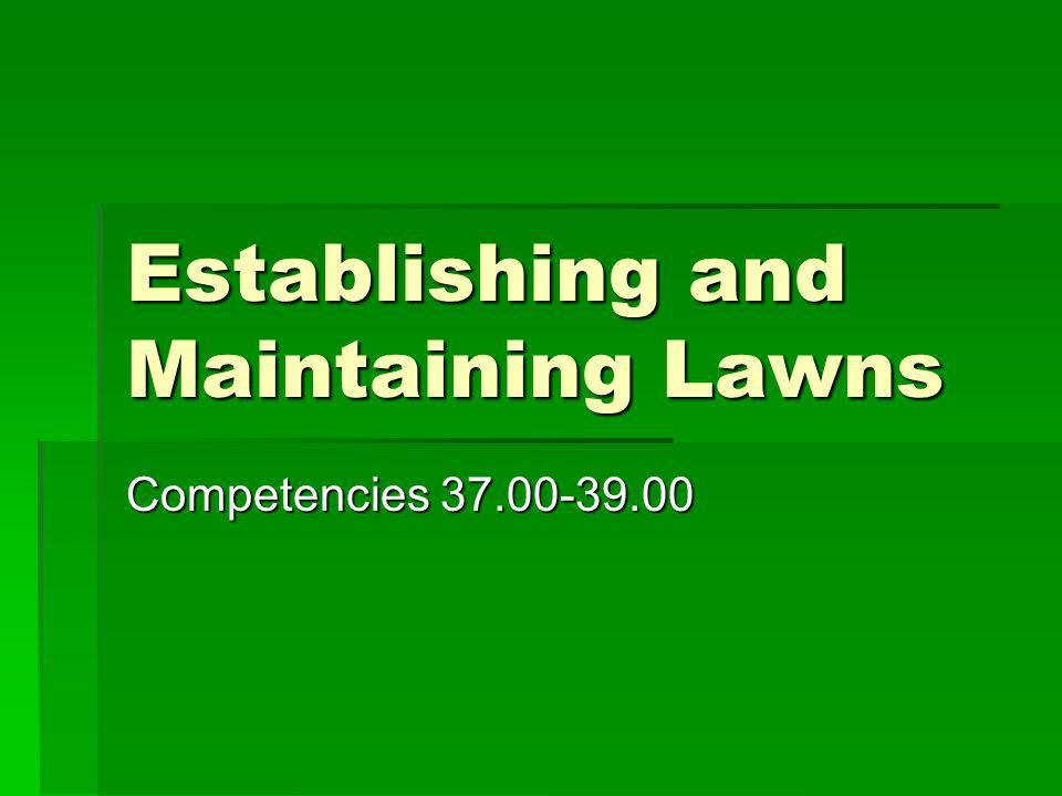 Establishing and Maintaining Lawns Competencies 37.00-39.00