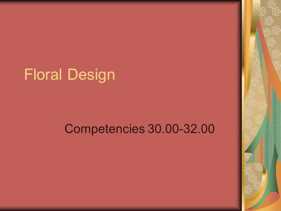 Floral Design Competencies 30.00-32.00