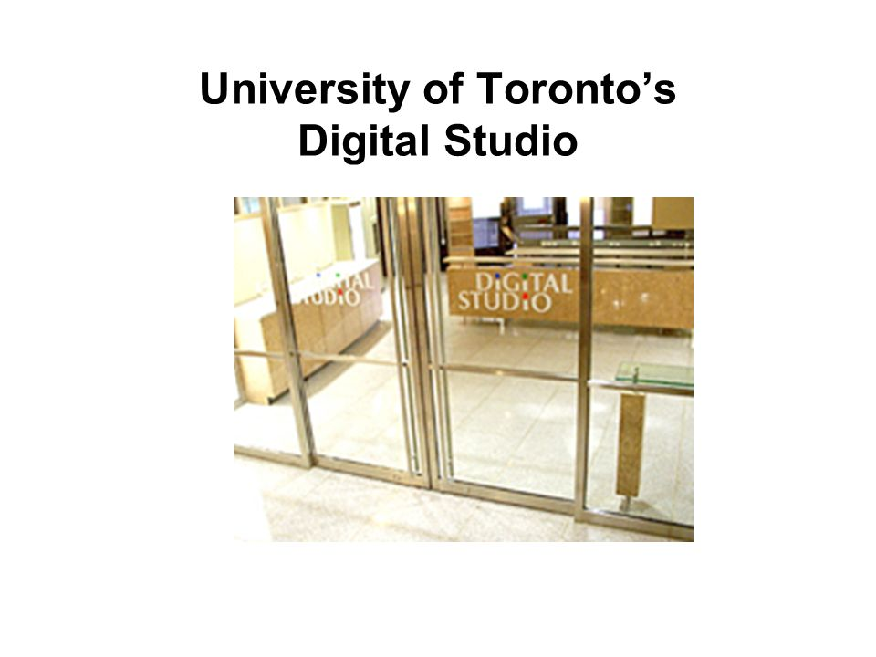 University of Torontos Digital Studio