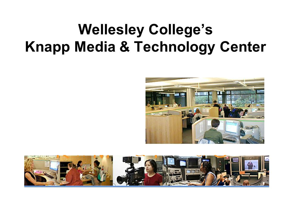 Wellesley Colleges Knapp Media & Technology Center