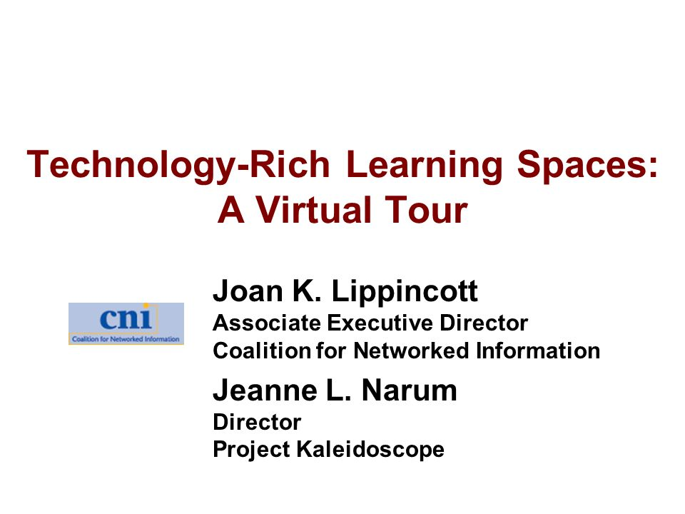 Technology-Rich Learning Spaces: A Virtual Tour Joan K.