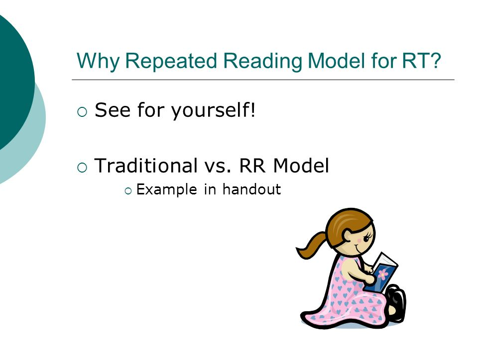 Why Repeated Reading Model for RT See for yourself! Traditional vs. RR Model Example in handout