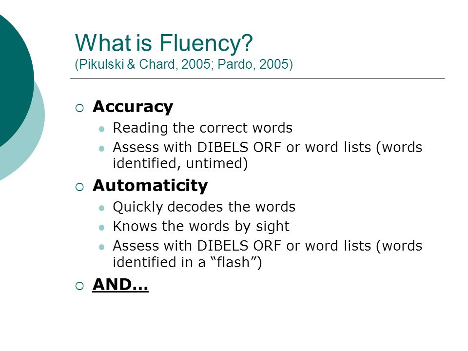 The Forgotten Component (Pikulski & Chard, 2005) Prosody Indicates comprehension Fluency and Comprehensions Reciprocal Relationship Reading sounds like conversation Expressive Appropriate phrasing Pauses after punctuation Grouping words together in a meaningful manner Assess with NAEP Fluency Rubric (NCES, 2005)