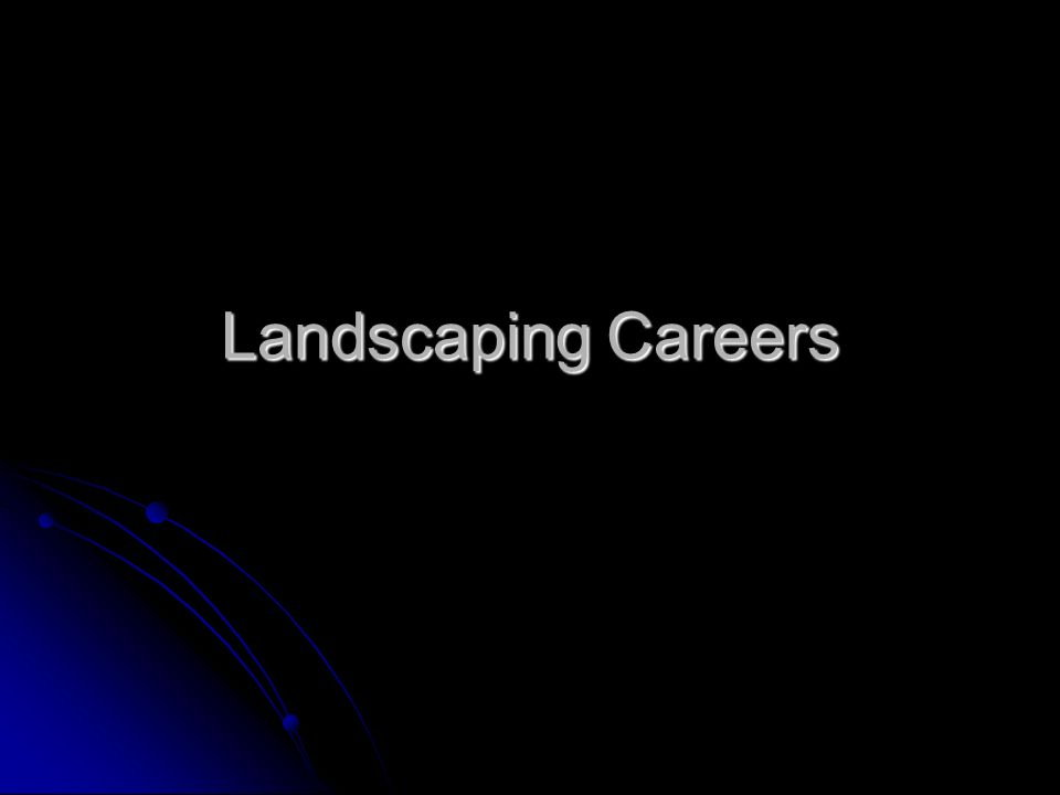 What is Landscaping.