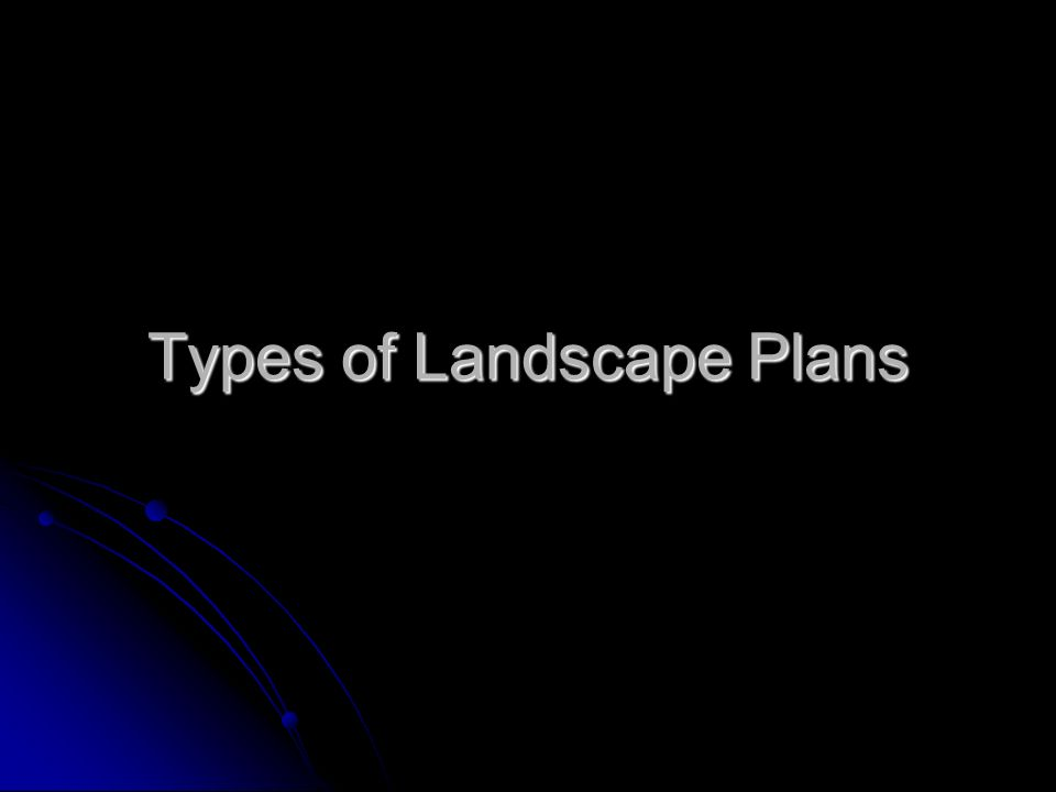 There are three types of plans used in landscaping There are three types of plans used in landscaping Sequential Sequential Computer Assisted Computer Assisted Graphics Graphics