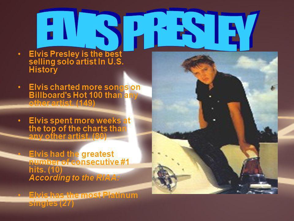 Elvis Presley is the best selling solo artist In U.S.