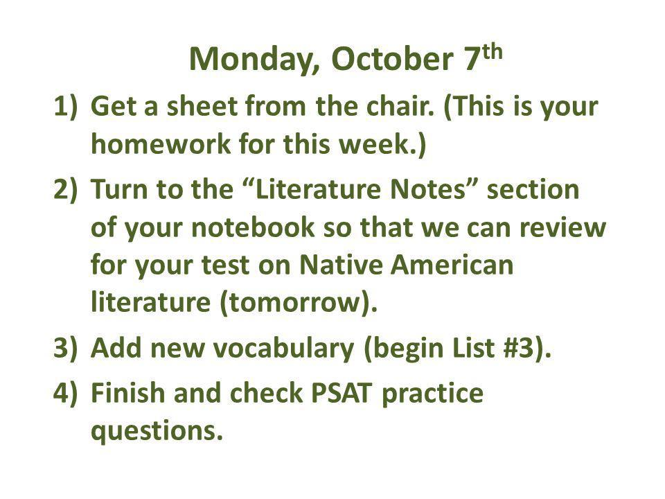 Monday, October 7 th 1)Get a sheet from the chair.