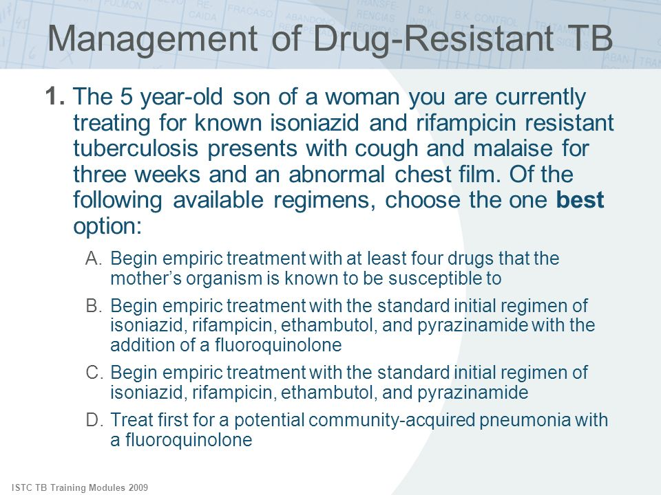 ISTC TB Training Modules 2009 Management of Drug-Resistant TB 1.